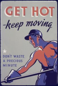 Get_hot_-_keep_moving._Don't_waste_a_precious_minute_-_NARA_-_535107